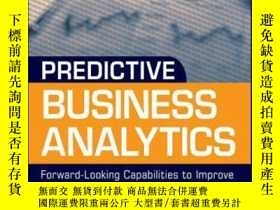 二手書博民逛書店Predictive罕見Business Analytics: Forward Looking Capabilit