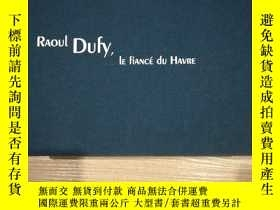 二手書博民逛書店RAOUL罕見DUTY LE FIANCE DU HAVREY138791 raoul dufy EB 出