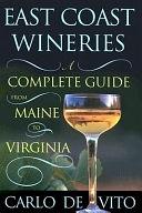 二手書博民逛書店《East Coast Wineries: A Complete Guide from Maine to Virginia》 R2Y ISBN:0813533120
