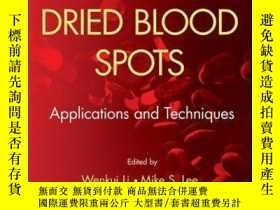 二手書博民逛書店Dried罕見Blood Spots: Applications and TechniquesY410016