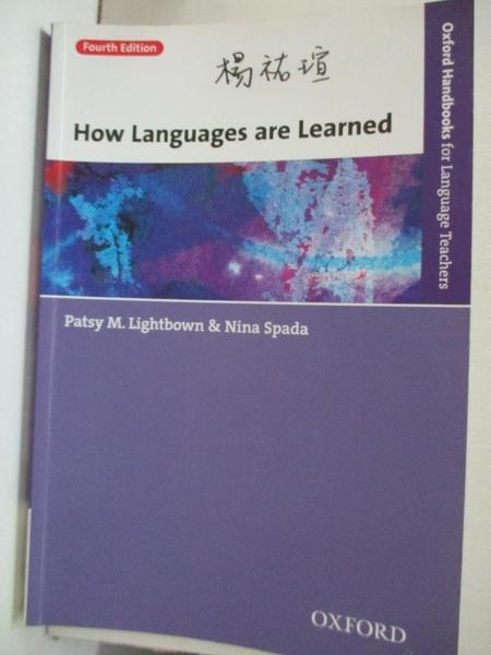 【書寶二手書T1/語言學習_KFO】How Languages Are Learned_Lightbown, Patsy M./ Spada, Nina