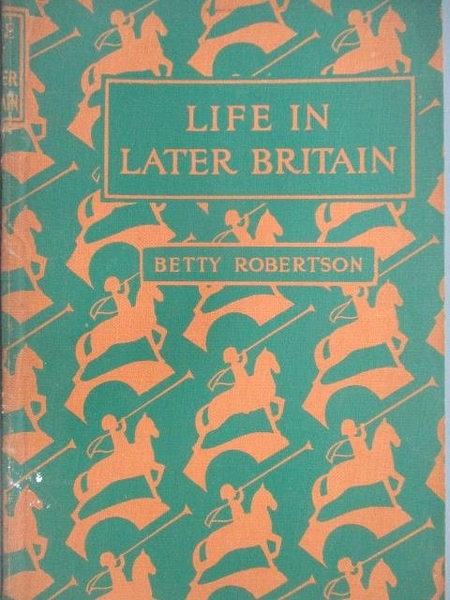【書寶二手書T9/原文小說_MOO】Life in Later Britain_Betty Robertson
