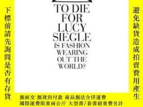 二手書博民逛書店To罕見Die ForY364682 Lucy Siegle Fourth Estate 出版2011