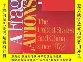 二手書博民逛書店A罕見Fragile Relationship: The United States and China sinc