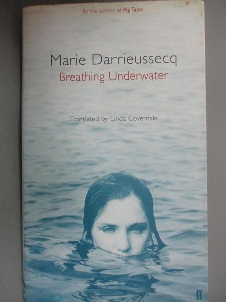 【書寶二手書T9/原文小說_GQX】Breathing Underwater_Marie Darrieussecq