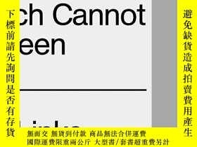 二手書博民逛書店The罕見Appearance of That Which Cannot be SeenY360448 Lin