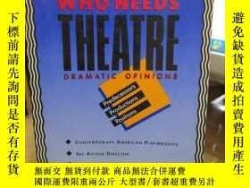 二手書博民逛書店Who罕見Needs Theatre: Dramatic Opi