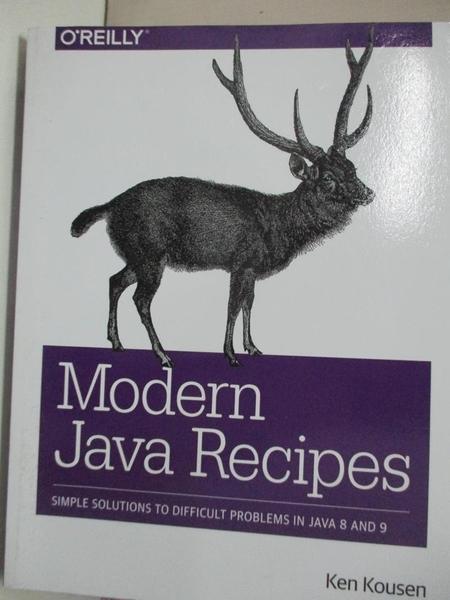 【書寶二手書T4/電腦_EKI】Modern Java Recipes: Simple Solutions to Difficult Problems in Java 8 and 9_Kousen, Ken
