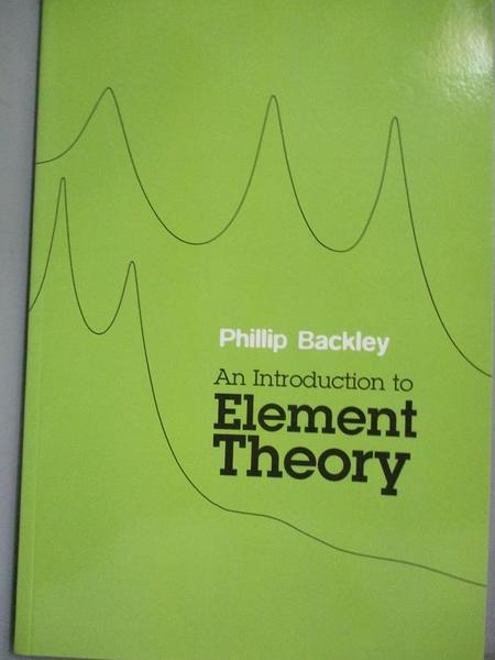 【書寶二手書T2/文學_EX6】An Introduction to Element Theory_Backley, P