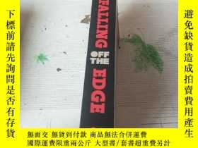 二手書博民逛書店Falling罕見Off the Edge 從邊緣掉下來Y16761 Falling Off the Edge