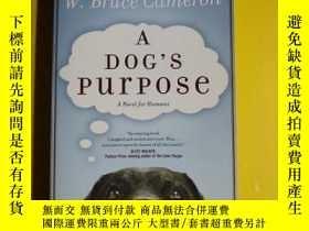 二手書博民逛書店A罕見Dogs Purpose[一隻狗的生命目的] 244 Y1