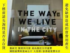 二手書博民逛書店The罕見Way We Live In the City (Wa