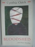 【書寶二手書T2/原文小說_GGS】Bloodshed and Three Novellas