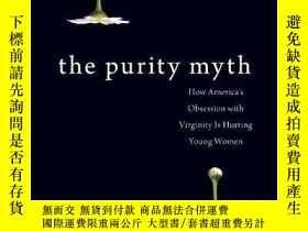 二手書博民逛書店The罕見Purity MythY256260 Jessica Valenti Seal Press 出版2