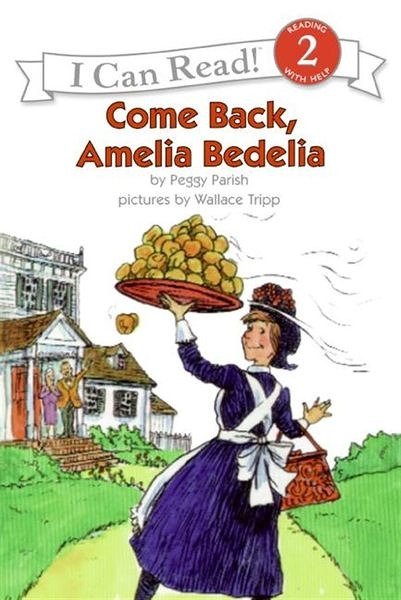 An I Can Read Book Level 2: Come Back, Amelia Bedelia