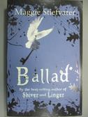【書寶二手書T7/原文小說_NEB】Ballad_Maggie Stiefvater