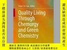 二手書博民逛書店Quality罕見Living Through Chemurgy and Green ChemistryY40