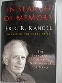 【書寶二手書T3/大學理工醫_EAR】In Search of Memory: The Emergence of a New Science of Mind_Kandel, Eric R.