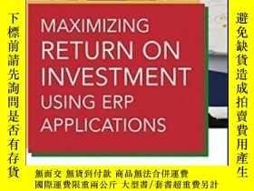 二手書博民逛書店Maximizing罕見Return On Investment Using Erp Applications-使