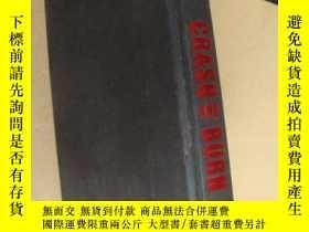 二手書博民逛書店CRASH罕見AND BURN 一個激勵的日記文學 布面精裝16開Y146810 ARTIE LANGE TO