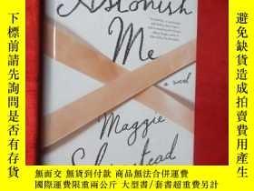 二手書博民逛書店Astonish罕見Me: A novel (小16開,硬精裝)