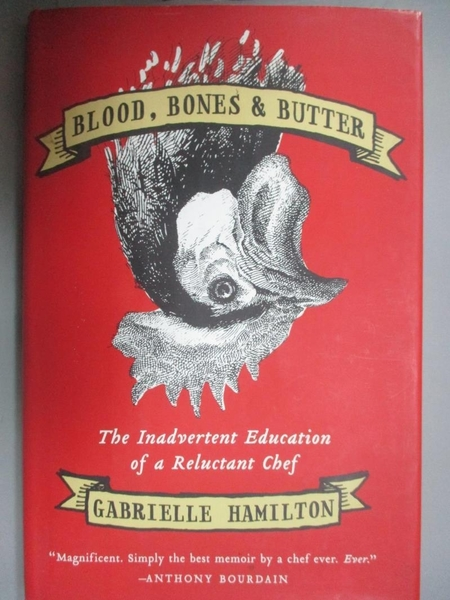 【書寶二手書T9/餐飲_JH8】Blood, Bones & Butter: The Inadvertent Educa