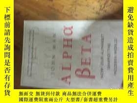 二手書博民逛書店ALPHA罕見BETA HOW OUR ALPHABET SHAPED THE WESTERN WORLD JOH