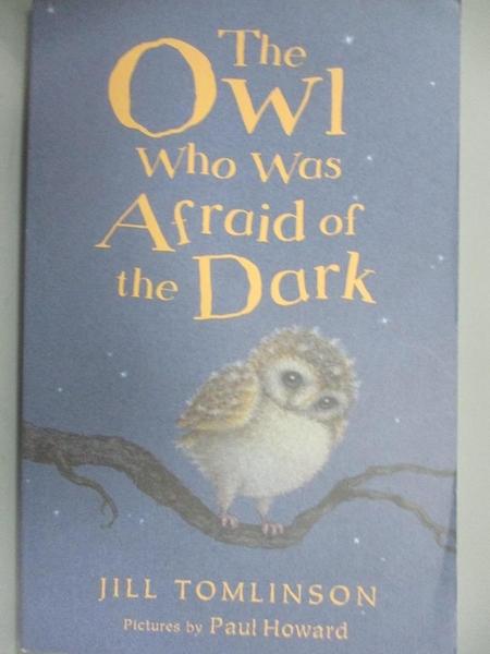 【書寶二手書T4/原文小說_GJ7】The Owl Who Was Afraid Of The Dark_Tomlinson, Jill/ Howard, Paul (ILT)