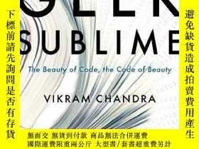 二手書博民逛書店Geek罕見Sublime-極客崇高Y436638 Vikram Chandra Graywolf Press