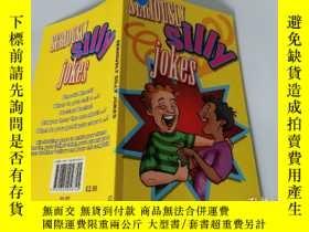 二手書博民逛書店Seriously罕見Silly jokes:真是愚蠢的笑話Y200392
