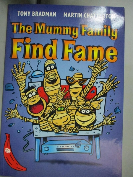 【書寶二手書T3/兒童文學_BGW】The Mummy Family Find Fame_Bradman, Tony/ Chatterton, Martin (ILT)