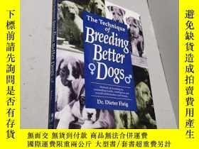 二手書博民逛書店英文原版罕見The technique of breeding better dogs(培養更好狗的技術)Y2