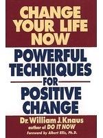 二手書《Change your life now : powerful techniques for positive change / William J. Knaus》 R2Y ISBN:0471004553