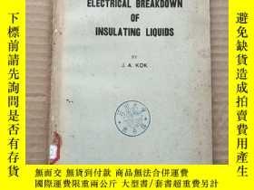 二手書博民逛書店electrical罕見breakdown of insulating liquids(P362)Y17341