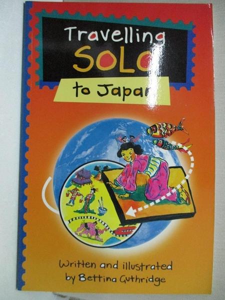【書寶二手書T7/兒童文學_GFA】Travelling Solo to Japan