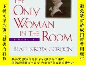 二手書博民逛書店The罕見Only Woman In The RoomY364682 Beate Sirota Gordon