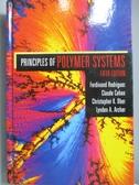【書寶二手書T5/大學理工醫_ZDD】Principles of Polymer Systems_Rodriguez,
