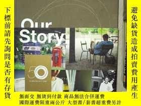 二手書博民逛書店OUR罕見STORY CELEBRATING 50 YEARS OF EF EDUCATION FIRST 我們慶