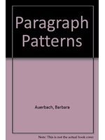 二手書博民逛書店《Paragraph Patterns》 R2Y ISBN:01