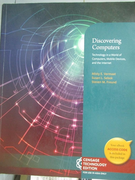 【書寶二手書T8/大學商學_E4C】Discovering Computers_Misty E. Vermaat