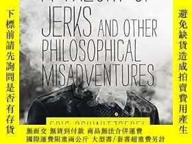 二手書博民逛書店A罕見Theory Of Jerks And Other Philosophical Misadventures奇
