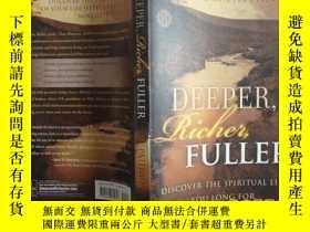 二手書博民逛書店Deeper,罕見Richer, Fuller: Discove
