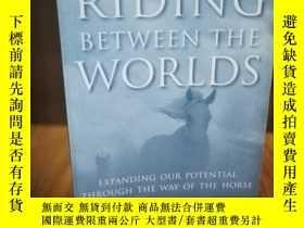 二手書博民逛書店Riding罕見Between the World s: Exp