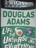 【書寶二手書T7/原文小說_KJN】Life, the Universe and Everything_ADAMS, D