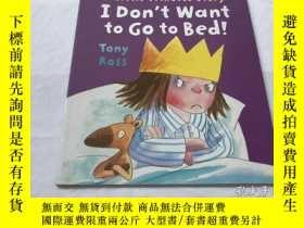 二手書博民逛書店I罕見Don t Want to Go to Bed! (Little Princess)Y8204 Tony