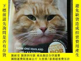 二手書博民逛書店A罕見Street Cat Named Bob:How one man and his cat found hop