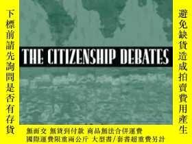 二手書博民逛書店Citizenship罕見Debates-公民身份辯論Y436638 Gershon Shafir Univ