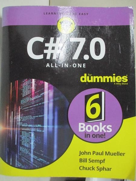 【書寶二手書T8/電腦_EKK】C# 7.0 All-In-One for Dummies_Mueller, John Paul,Sempf, Bill,Sphar, Chuck