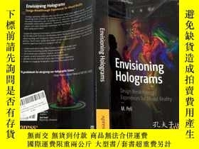 二手書博民逛書店Envisioning罕見Holograms Design Breakthrough Experiences fo