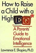二手書《How to Raise a Child with a High EQ: A Parent s Guide to Emotional Intelligence》 R2Y ISBN:0060187336